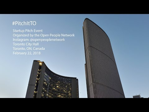 #PitchItTO Toronto City Hall Startup Pitching Event by Open People Network (Feb. 22, 2018)
