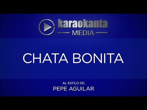 Karaokanta - Pepe Aguilar - Chata bonita
