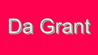 How to Pronounce Da Grant