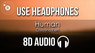 Christina Perri - Human (8D AUDIO)