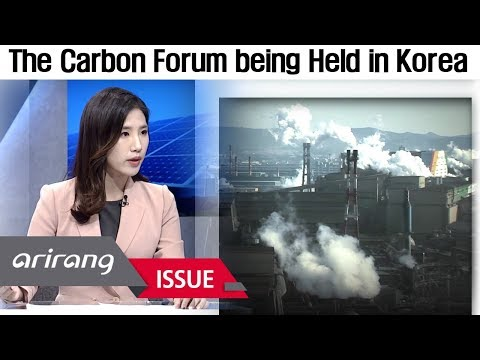 [The Point : World Affairs] The Significance of the Carbon Forum being Held in Korea