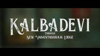 Kalbadevi - Through New Vasantashram Lodge
