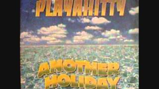 PLAYAHITTY ANOTHER HOLIDAY (Dance Summer 1997)