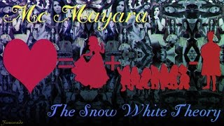 Mc Mayara - The Snow White Theory