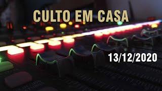 Culto em Casa - 13/12/2020