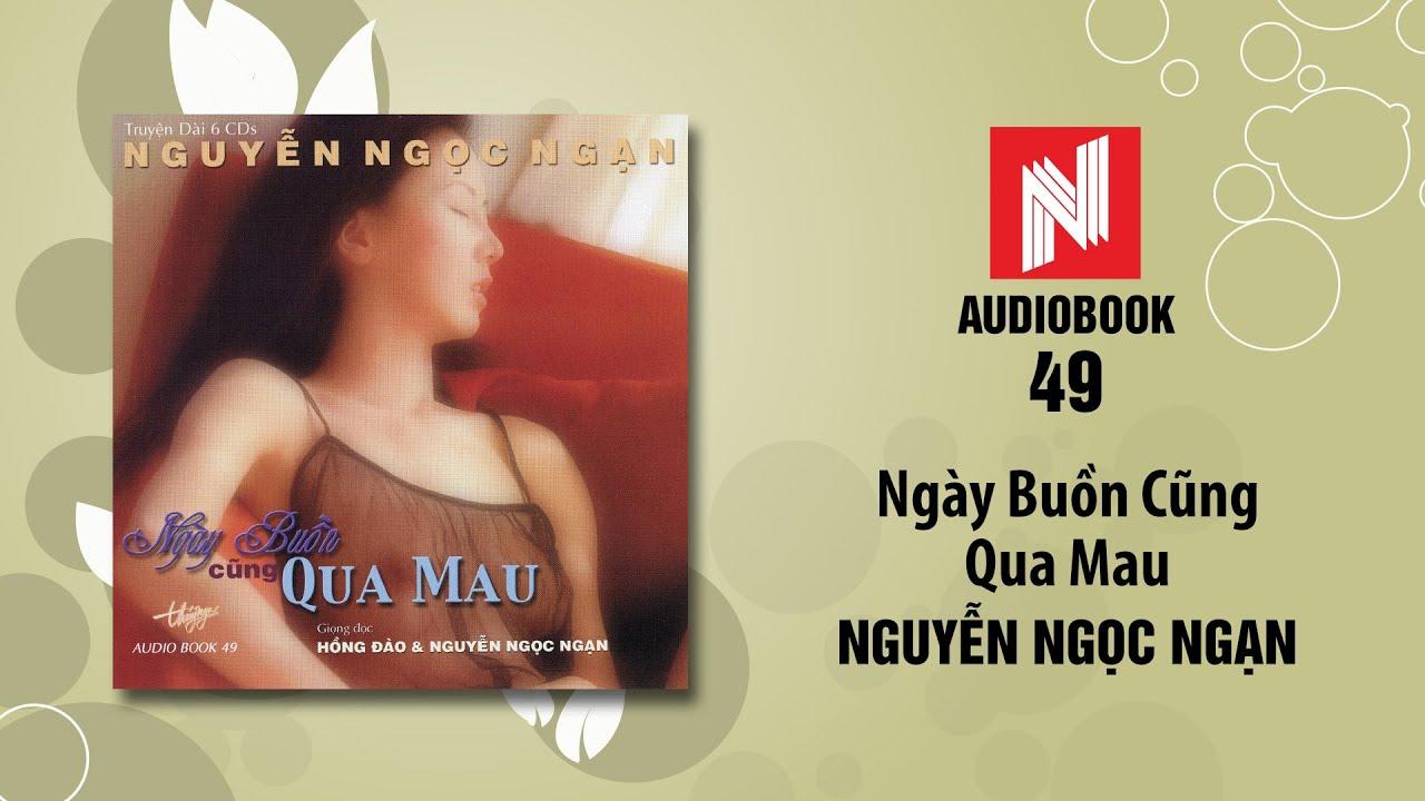 Nguyễn Ngọc Ngạn | Ngày Buồn Cũng Qua Mau – Phần 2 (Audiobook 49)