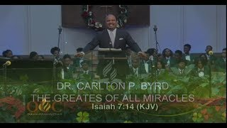 DR. CARLTON P. BYRD - THE GREATEST OF ALL MIRACLES