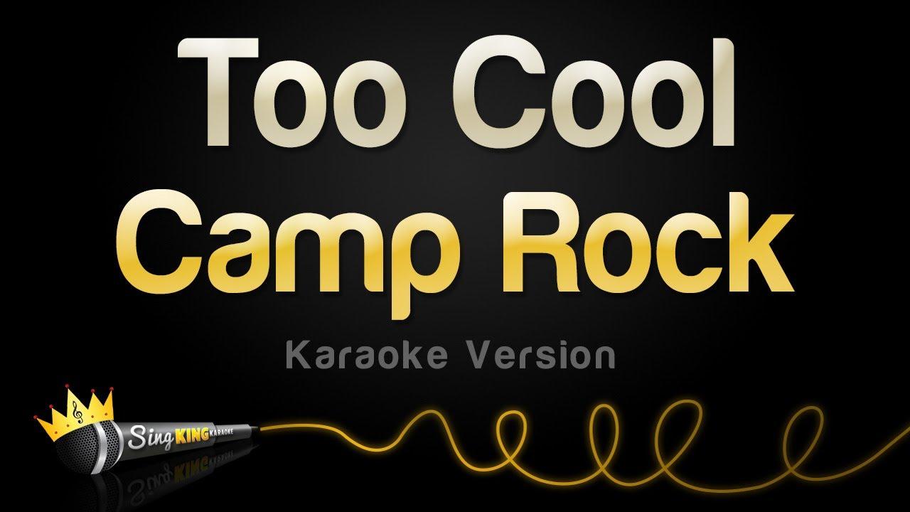 Camp Rock - Too Cool (Karaoke Version)