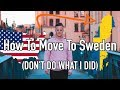 How To Move To Sweden (Don't Do What I Did)