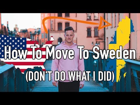 How To Move To Sweden (Don