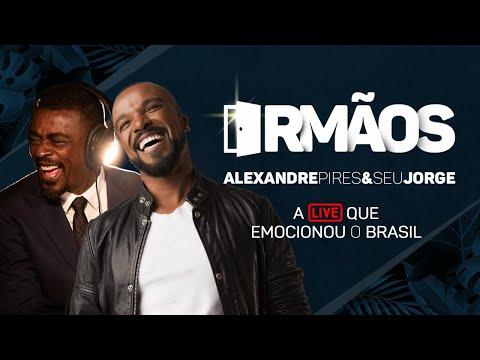 Live Irmãos | Alexandre Pires e Seu Jorge | A live que emocionou o Brasil!