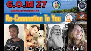 G.O.M 27  Re-Connection To You
