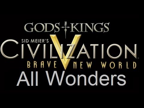 Civilization 5 All Wonders / Wonder Quotes with Gods and Kings and Brave New World