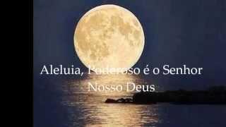 Agnus Dei Aleluia  Poderoso é o Senhor nosso Deus (LG)