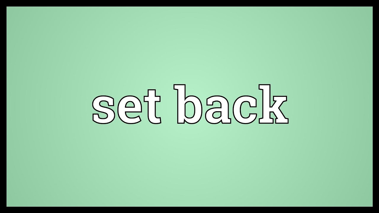 Set Back Meaning Youtube