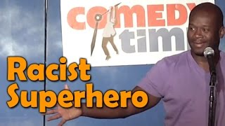 Racist Superhero (Stand Up Comedy)