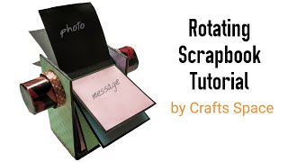 Rotating Scrapbook Tutorial | Scrapbook Ideas | By Crafts Space