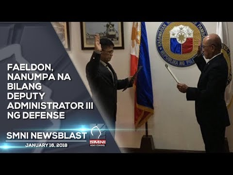 DATING CUSTOMS CHIEF FAELDON, NANUMPA NA BILANG DEPUTY ADMINISTRATOR—SMNI NEWSBLAST JANUARY 16, 2018
