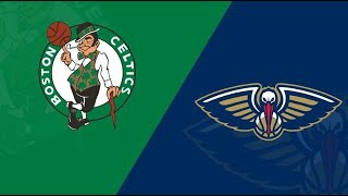 Boston Celtics vs New Orleans Pelicans Live Stream & Play By Play