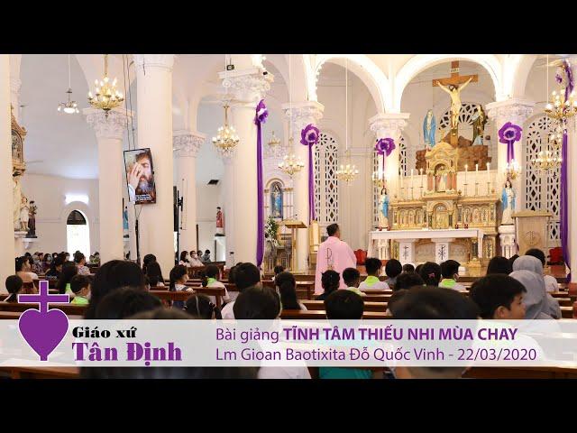 Bài giảng Tĩnh tâm Thiếu nhi Mùa Chay (2) - 22/03/2020
