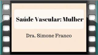 Saúde Vascular: Mulher - CDV