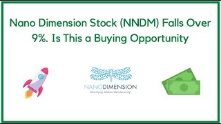 Nano Dimension Stock (NNDM) Falls Over 9%. Is This a Buying Opportunity