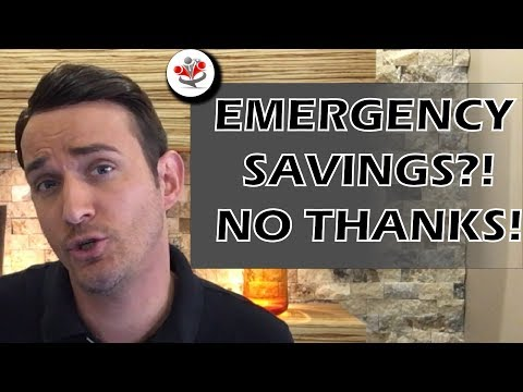 Emergency Savings?? No Thanks!