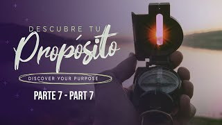 Descubra su propósito 7 - Discover Your Purpose 7