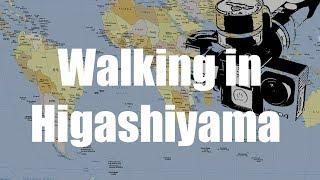 Higashiyama walk, Kyoto, Japan -  Virtual Trip