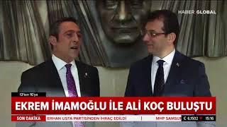 Ekrem imamoğlu ve Ali Koç buluşması