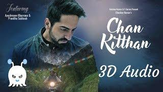 Chan Kitthan   Ayushmann   3D Audio   Surround Sound   Use Headphones 👾