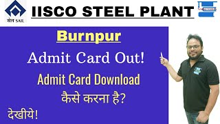 IISCO Steel Plant (Burnpur) Adṁit Card out! How to download IISCO Admit Card  Click on Link below  