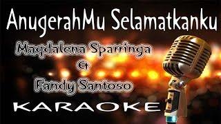 AnugerahMu Selamatkanku – Maqdalena Sparringa & Fandy Santoso ( KARAOKE HQ Audio)