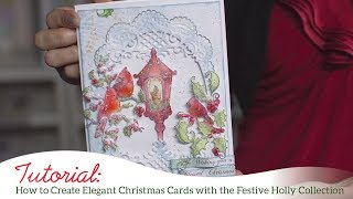 How to Create Elegant Christmas Cards with the Festive Holly Collection