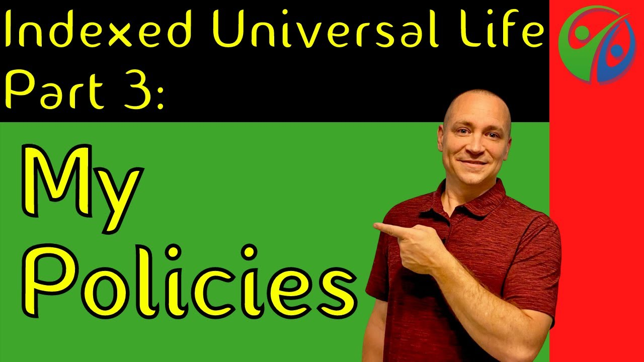 IUL Part 3 - Indexed Universal Life Insurance: My Policies ...