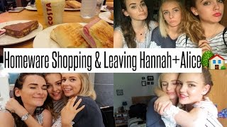 VLOG: Homeware Shopping & Leaving Hannah+Alice