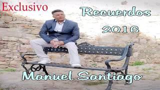 Manuel Santiago Recuerdos 2016