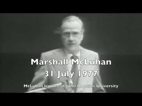Marshall McLuhan 1977 - Full Lecture John Hopkins University on Global Village and the Tetrad