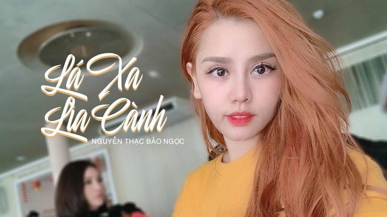 Lá Xa Lìa Cành | Bản Cover Gây Nghiện | Nguyễn Thạc Bảo Ngọc