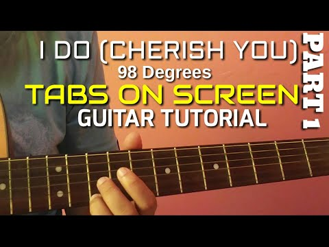 TABS on Screen: I Do (Cherish You) - 98 Degrees Fingerstyle Guitar Tutorial PART 1