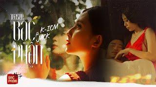 BẠC PHẬN TEASER | JACK ft. K-ICM