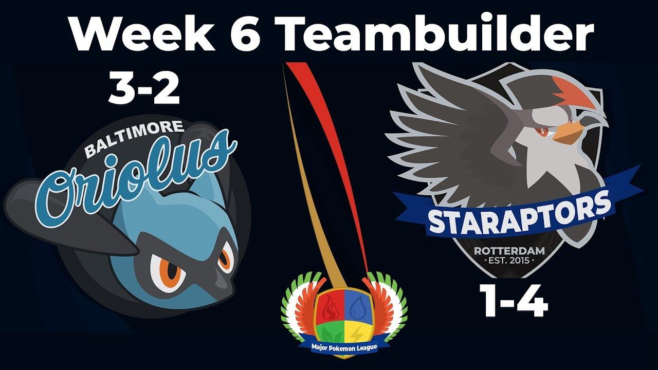 [MPL S6] Week 6 Teambuilder, Baltimore Oriolus vs Rotterdam Staraptors!