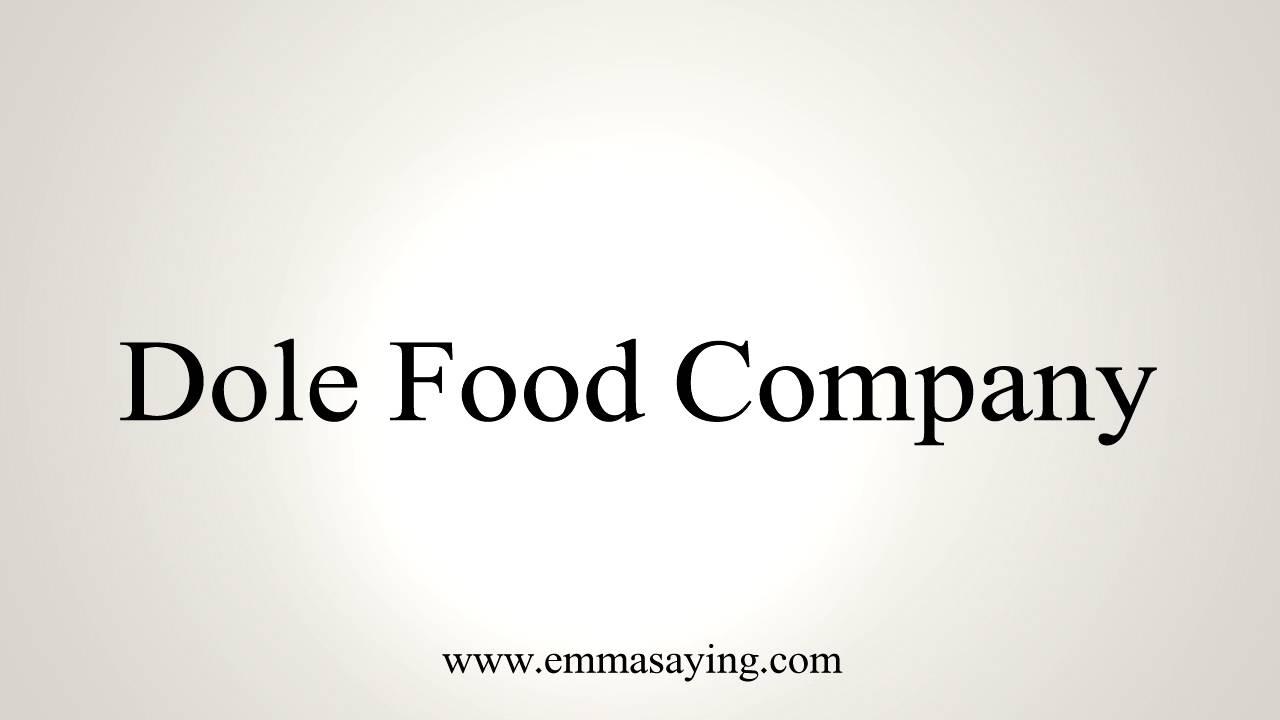 How to Pronounce Dole Food Company