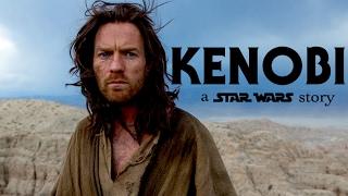 'KENOBI: A Star Wars Story' - Fan Trailer