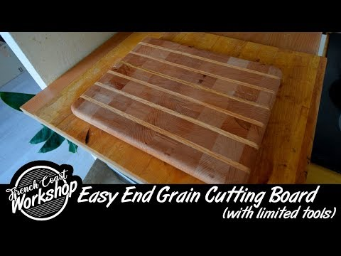 End Grain Cutting Board  (with limited tools) || DIY