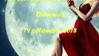 Horoscop pentru fiecare zodie duminică 14 octombrie 2018