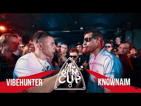 140 BPM CUP: VIBEHUNTER X KNOWNAIM (I этап)