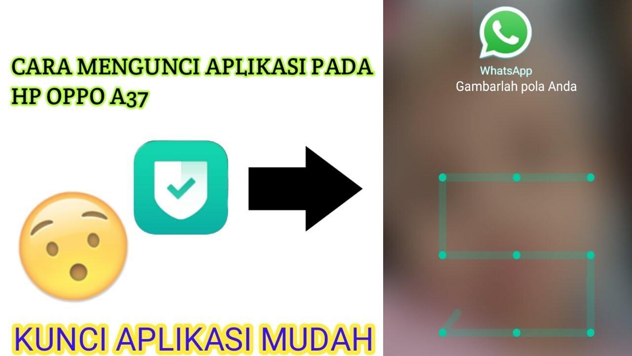Cara Mengunci Aplikasi Di Hp Oppo A37 Youtube