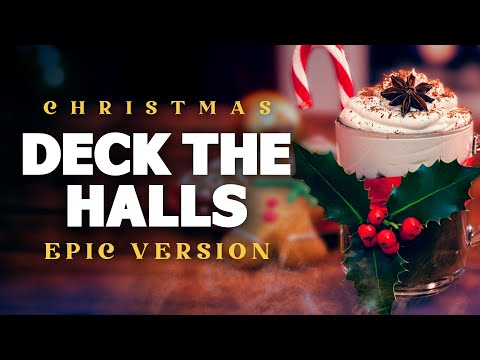 Deck The Halls - Epic   Christmas Songs