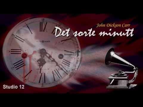 """[Hørespill] """"Det Sorte Minutt"""" av John Dickson Carr- Del 1 av 2"""